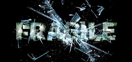 Fragile and Broken