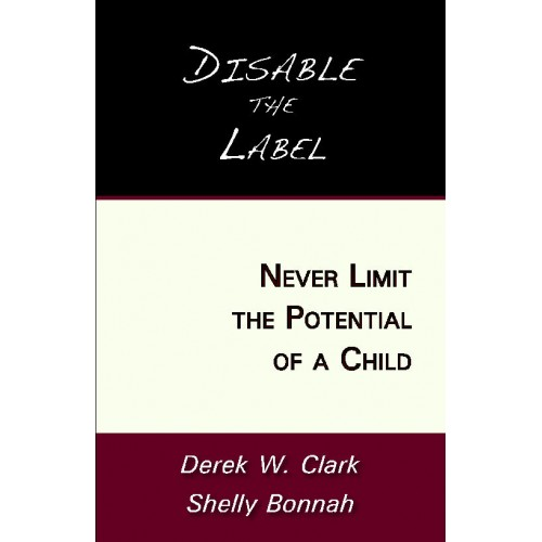 Disable The Label! Never Limit The Potential of a Child. Groundbreaking, Training Resource, Inspiring and Full of Hope.