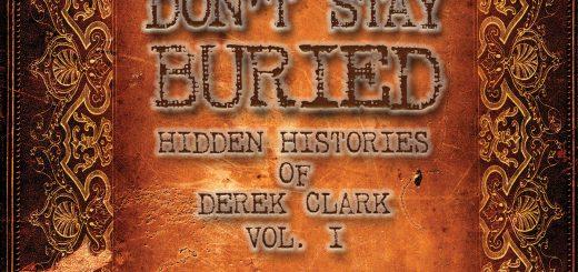 Hidden Histories of Derek Clark: Secrets Don't Stay Buried