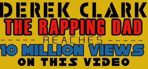 Rapping Dad Derek Clark Just Hit 10 Million Views!